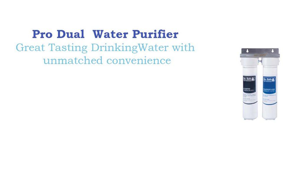 Clear water Pro dual water purifier
